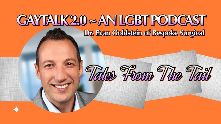 GayTalk 2.0 – Episode 256 – TFTT: Peloton Pelvis – It's a Thing with Guest Dr. Evan Goldstein!
