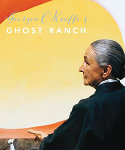 Georgia O'Keeffe & Ghost Ranch