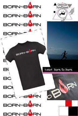 T-shirt-Born to Burn