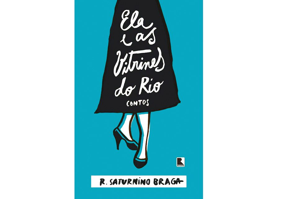 Ela e as vitrines do Rio (Contos)