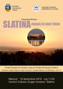 Slatina, orașul în care trăim- un film cu și despre slătineni