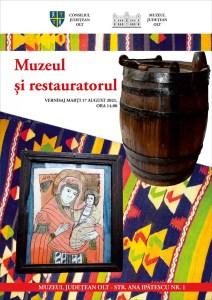 """Expoziția """"MUZEUL ȘI RESTAURATORUL"""", la Muzeul Județean Olt"""
