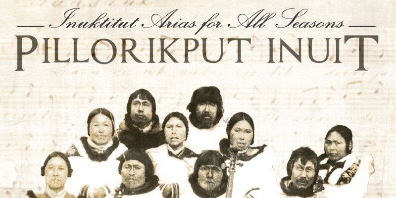 Pillorikput Inuit: Inuktitut Arias for All Seasons is nominated for an ECMA.