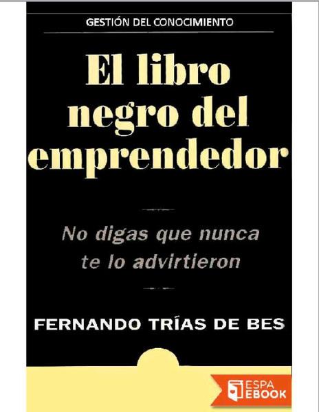 Lectura recomendada para emprendedores: El libro negro del emprendendor de Fernando Trías de Bes