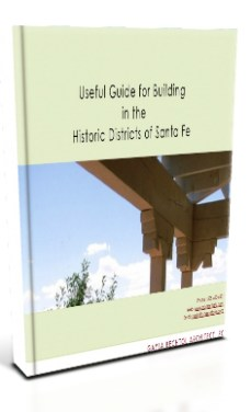 Useful Guide for Building in the Historic Districts of Santa Fe
