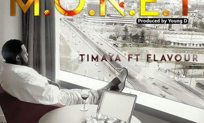 Timaya ft. Flavour – M.O.N.E.Y