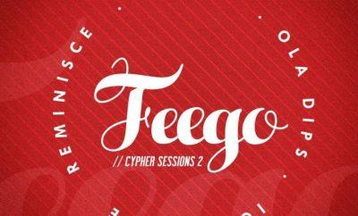 Reminisce Ft. Seriki, Ola Dips & Ice Prince – Feego