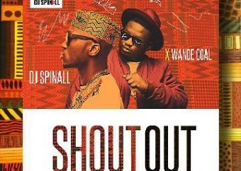 DJ Spinall & Wande Coal – Shoutout