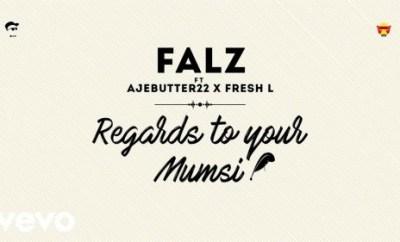 Falz Ft. Ajebutter22 & Fresh L – Regards To Your Mumsi