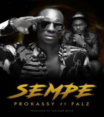 Prokassy ft Falz – Sempe