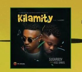 SugarBoy ft. Kiss Daniel – Kilamity