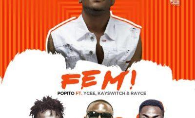 Popito – FEMI Ft Ycee, Kayswitch & Rayce