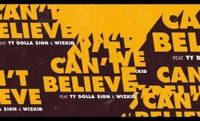 Kranium – Can't Believe Ft. Ty Dolla $ign & WizKid