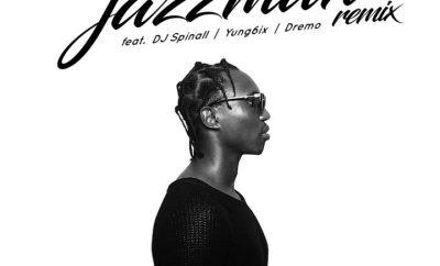 A-Q – Jazzman (Remix) ft. DJ Spinall, Yung6ix, Dremo