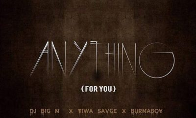 DJ Big N x Tiwa Savage x Burna Boy – Anything (For You)