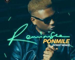 Reminisce – Ponmile (Street Remix)