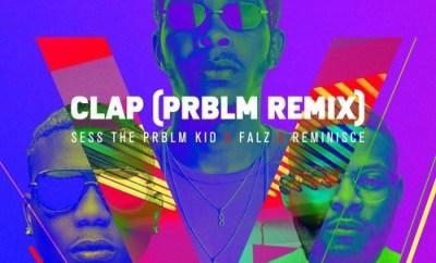 Sess – Clap (Remix) Ft. Falz & Reminisce