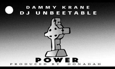 DJ Unbeetable x Dammy Krane – Power