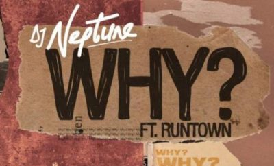 DJ Neptune Ft. Runtown – Why