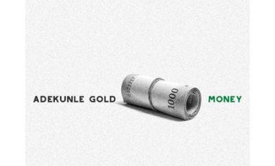 Adekunle Gold – Money