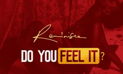 Reminisce – Do You Feel It