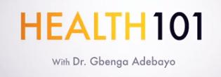 Health 101 with Dr Gbenga AdebayoLogo
