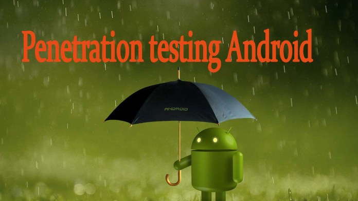 Penetration testing Android Application checklist
