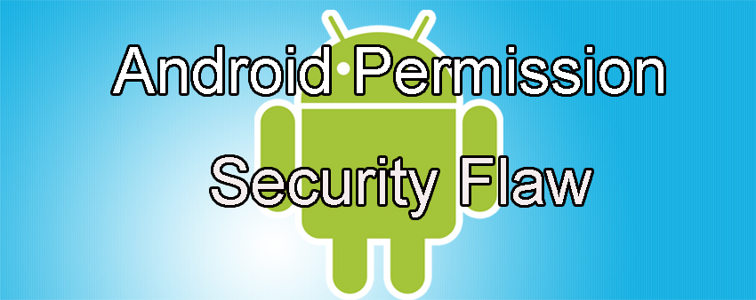 Android Permission Security Flaw ransomware and malware attacks