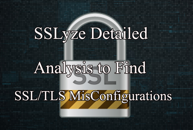SSLyze - Fast and Complete SSL Scanner to find Misconfiguration