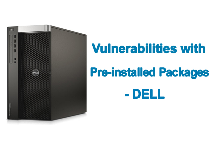 Vulnerabilities with Pre-installed Packages open Dell systems to Hack