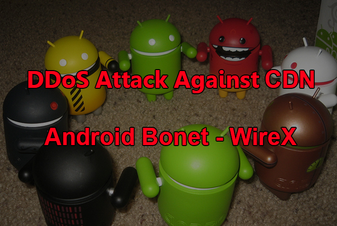 """DDoS  - Wirex GBHackers - Malicious Android Bonet Called """"WireX"""" Disrupted a DDoS Attack"""