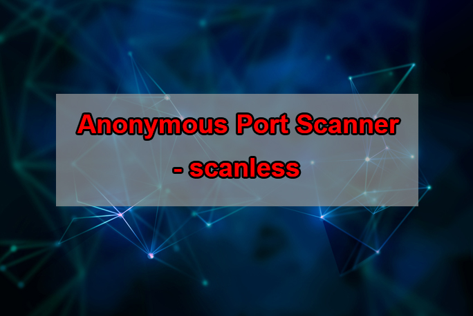 port scans  - scanless GBHackers - Port Scans – scanless Tool for using Websites to Perform on your Behalf