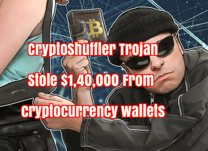"cryptocurrency wallets  - GNtXD1509650056 - cryptocurrency wallets Hacked by ""CryptoShuffler"" Trojan Stole $1,40,000"
