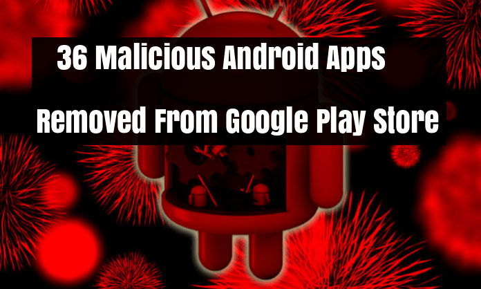 https://gbhackers.com/malicious-android-apps-removed/