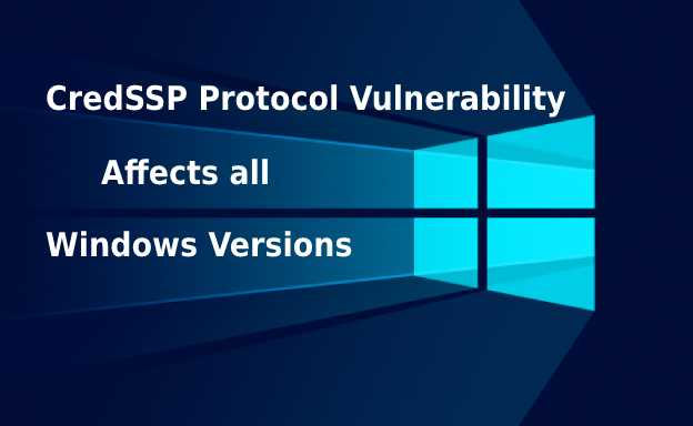 CredSSP Protocol Vulnerability that exploit RDP and WinRM