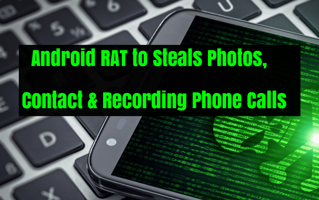 source code for an android remote access tool (rat)