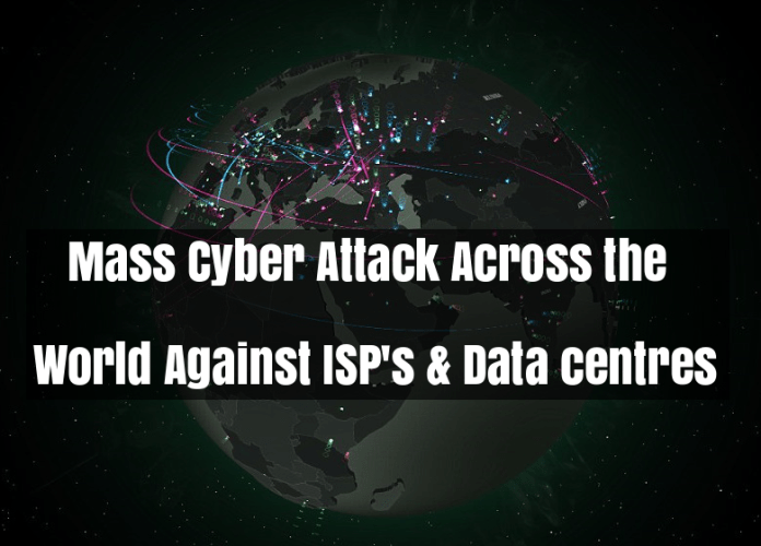 Cyber Attack  - Cyber Attack - Massive Cyber Attack Across the World Against ISP's & Data centres