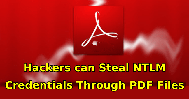NTLM Credentials  - NTLM hash leaks - Hackers Can Steal NTLM Credentials Through PDF Files