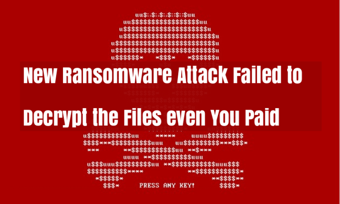 Ransomware Attack  - Ransomware Attack - New Ransomware Attack Failed to Decrypt the Files