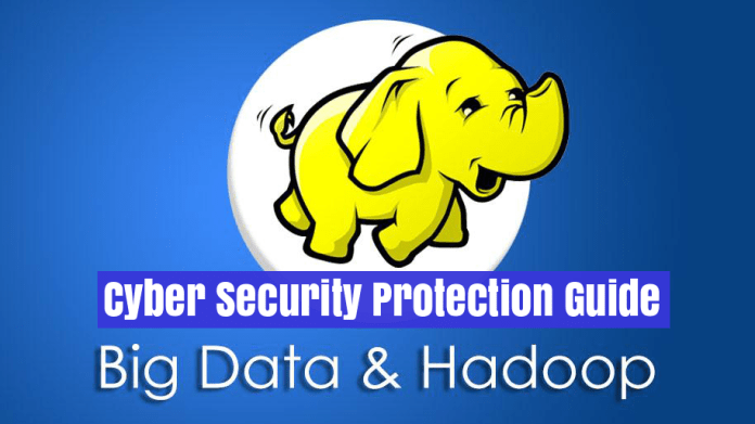 big data  - big data - Big Data with Hadoop Protection: A Cyber Security Guide