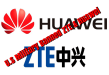 ZTE and Huawei