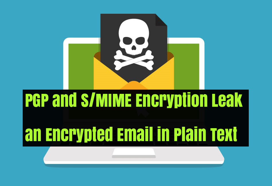 PGP and S/MIME Email Encryption Leak an Encrypted Email in Plain Text