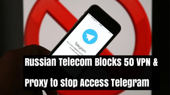 VPN  - pywA21525737568 - Russian Telecom Blocks 50 VPN & Proxy Services that used to Access Telegram