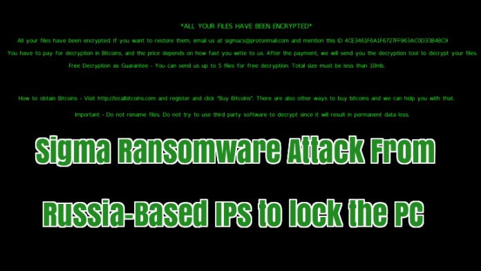 Sigma Ransomware  - 4ig1p1528493957 - Sigma Ransomware Attack From Russia IP's and Lock the Victims PC