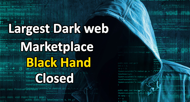 Black Hand  - Black Hand1 - Largest Dark web market place Black Hand Shut Down By Authorities