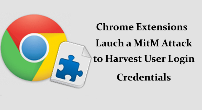 Malicious Chrome Extension  - Chrome Extension Mitm - Malicious Chrome Extension Launch MitM Attack to steal Money from Bank