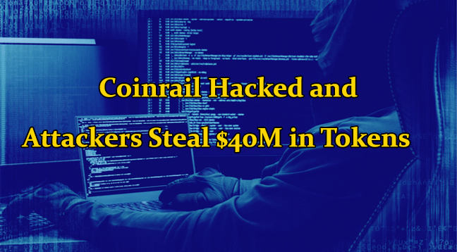 Coinrail Hacked  - Coinrail Hacked - Coinrail Hacked and Attackers Steal $40M in Tokens