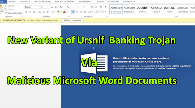 Ursnif Banking Trojan  - Ursnif Banking - Ursnif Banking Trojan Distributed Through Malicious Word Documents