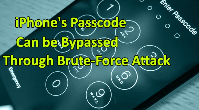 iPhone's Passcode Bypassed Through Brute-Force | Information