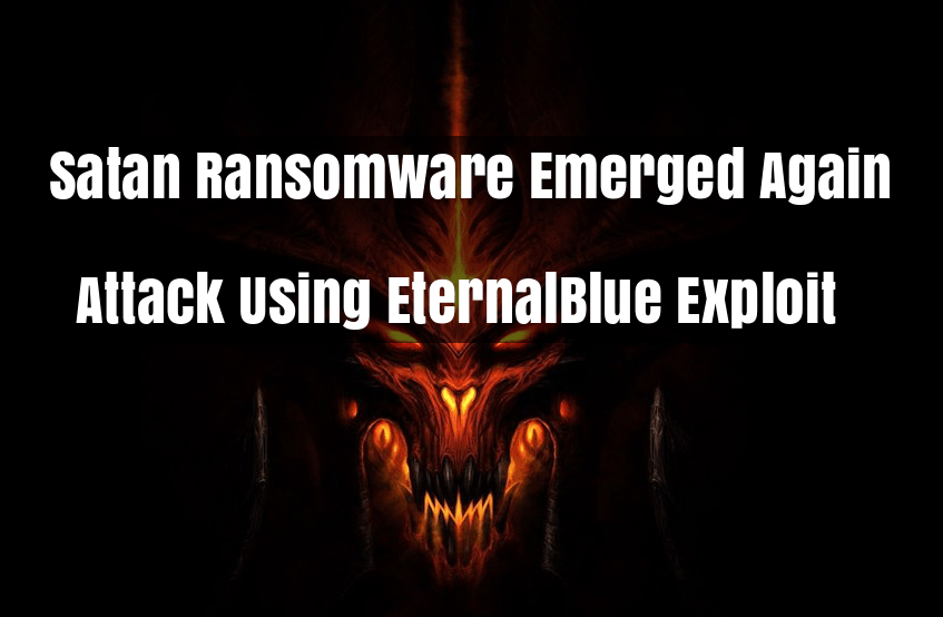 Satan Ransomware Re Emerge Amp Attack Using Eternalblue Exploit